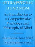 Intrapsychic Humanism: An Introduction to a Comprehensive Psychology and Philosophy of Mind